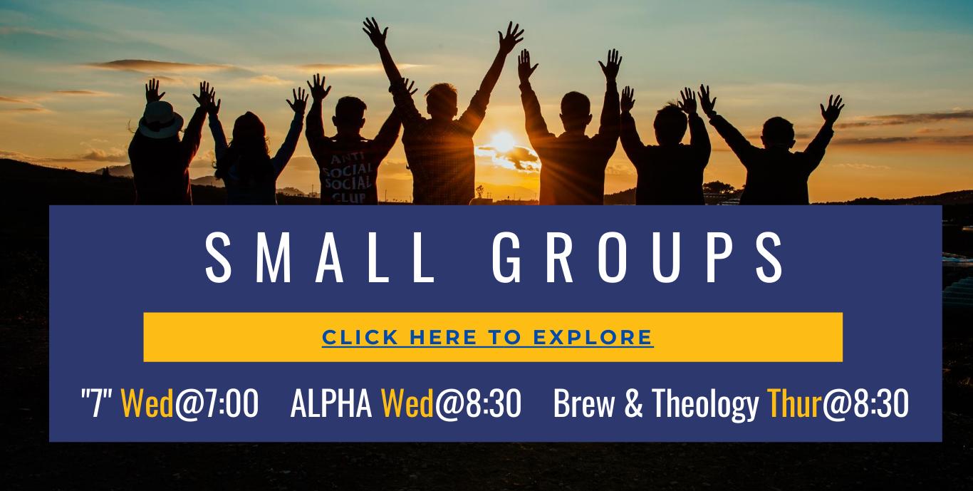 Small Groups Weeknights